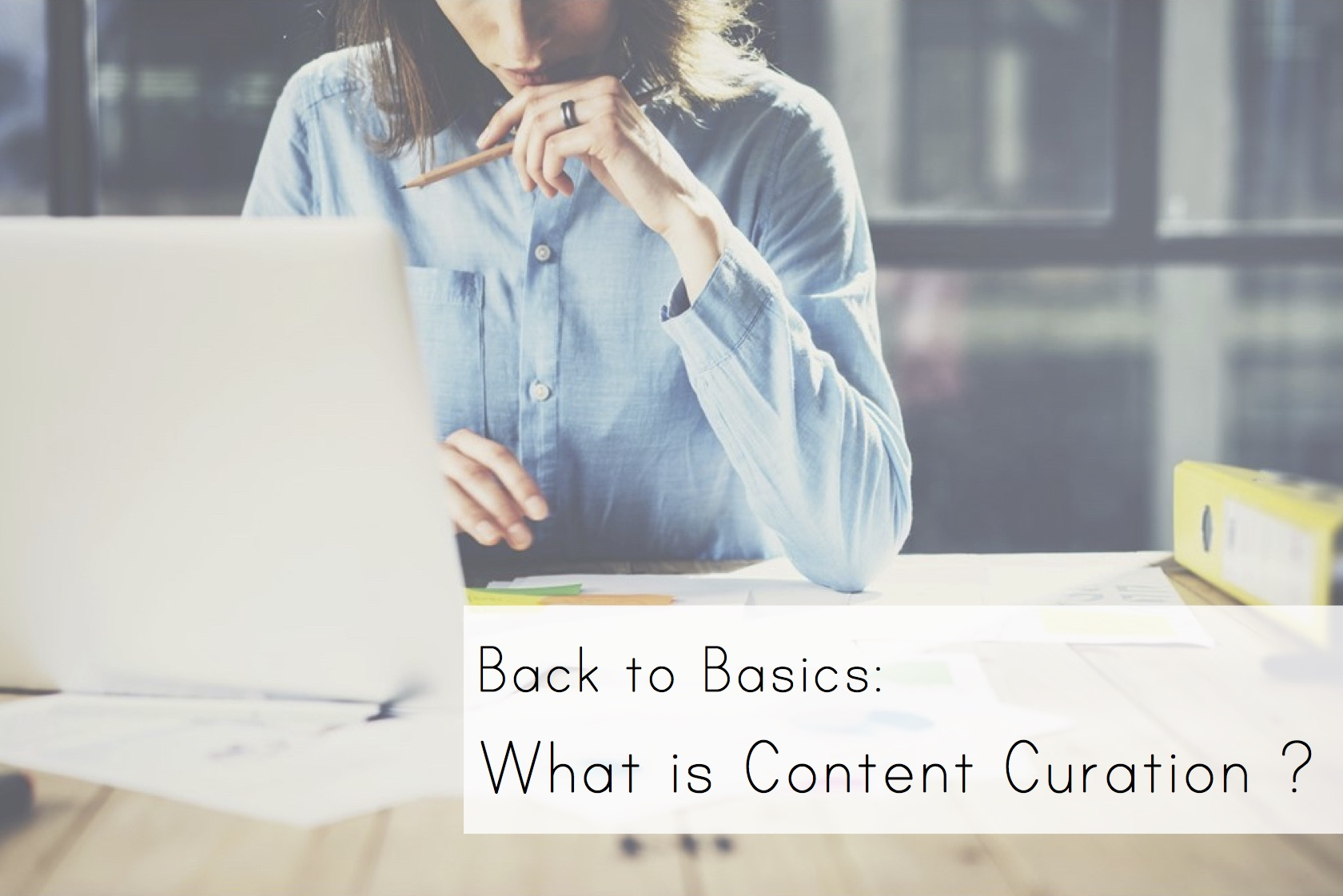 Content Curation Back to Basics Sociabble