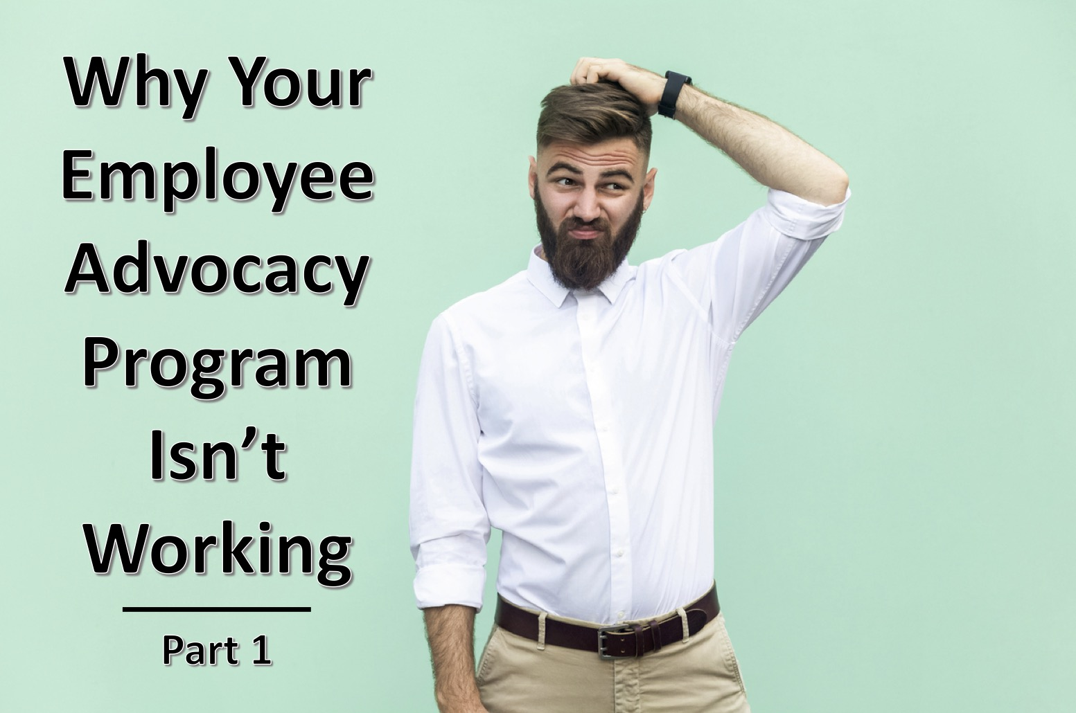 Why Your Employee Advocacy Isn't working