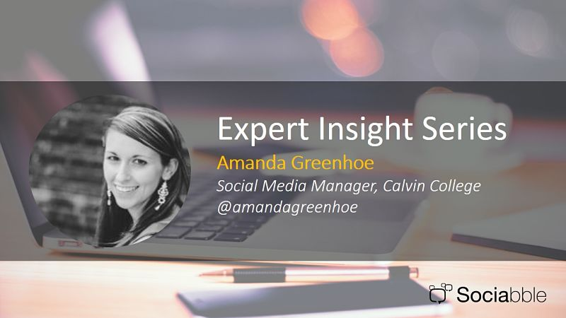 Expert Insight Series: Amanda Greenhoe, Writer and Social Media Manager, Calvin College