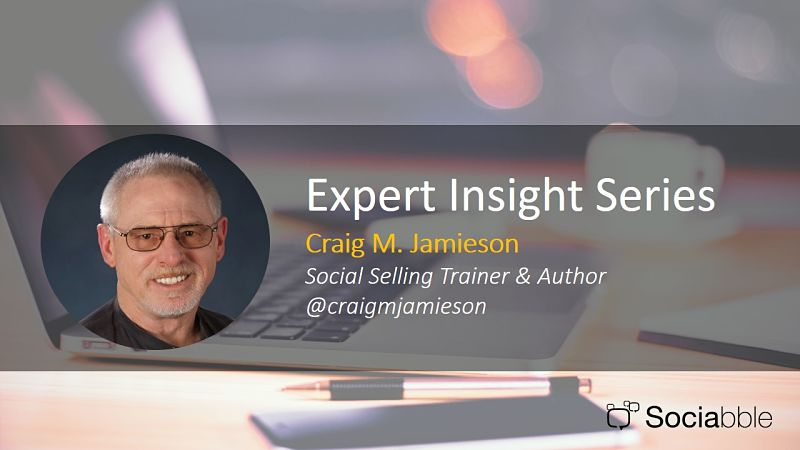 Expert Insight Series: Craig M. Jamieson, Social Selling Trainer and Author