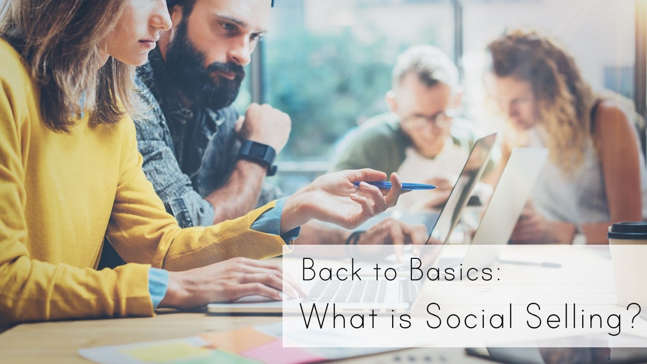 Back to Basics: What is Social Selling?