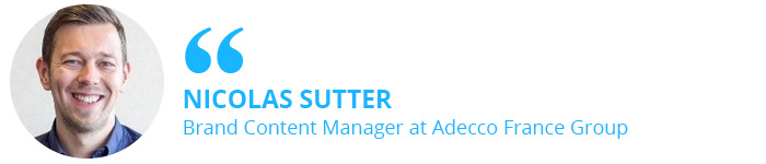 Nicolas Sutter, Brand Content Manager at Adecco France Group